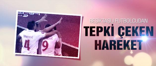 Beşiktaşlı Tosic tepki çekti! Çetnik selamı...