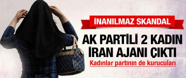 AK Partili 2 kadın İran ajanı çıktı! Bomba olay