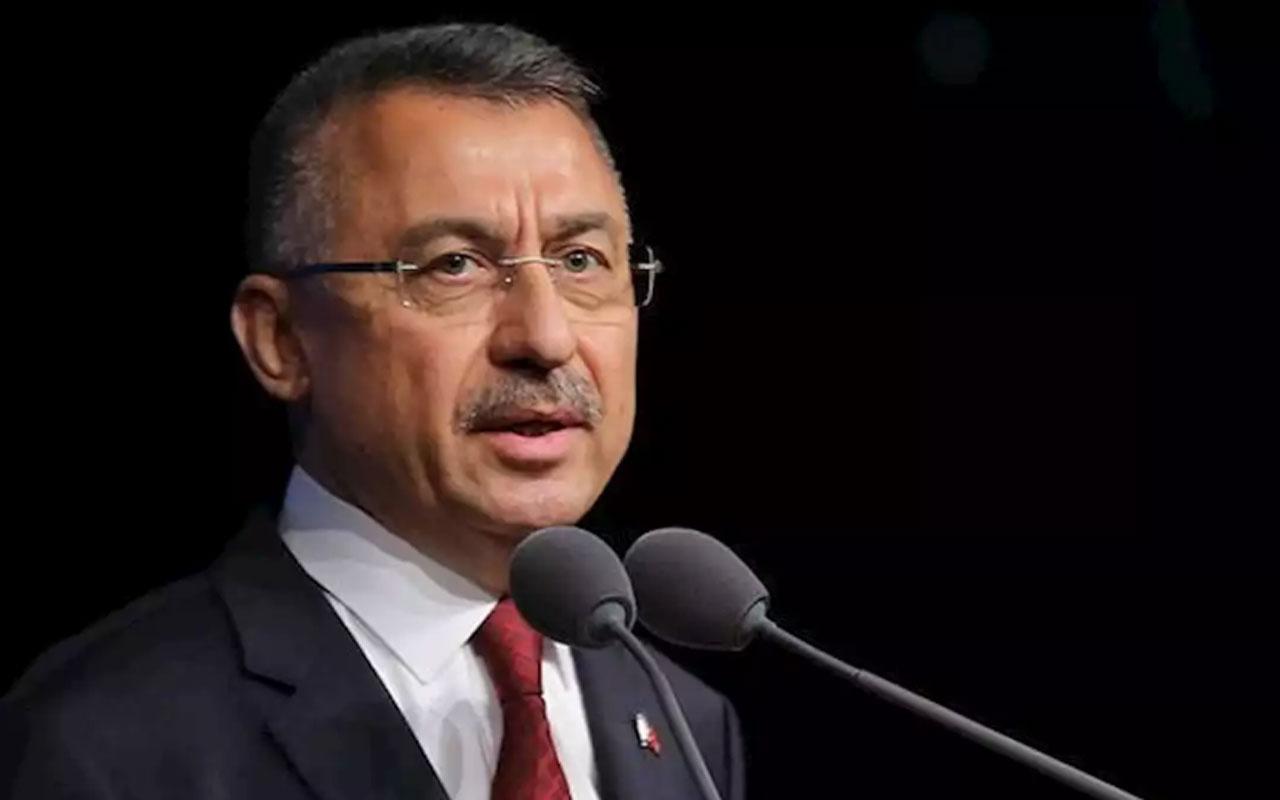 Cumhurbaşkanı Yardımcısı Fuat Oktay: Türkiye hiçbir ülkenin bekçisi değildir