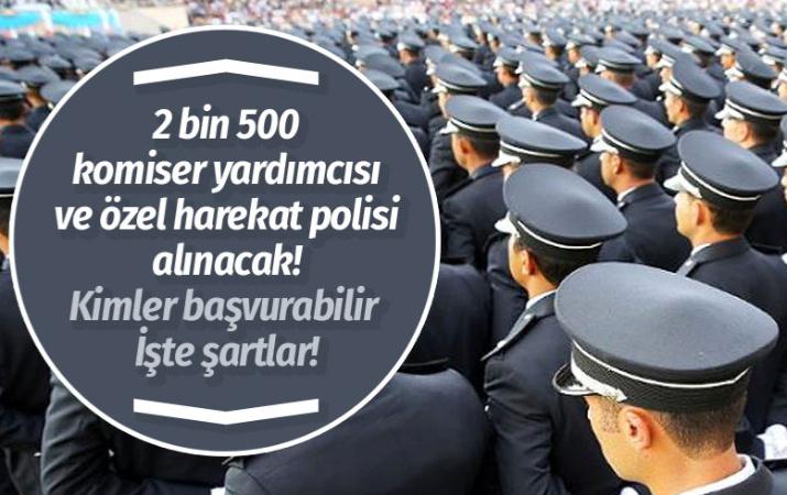 2 bin 500 komiser yardımcısı ve özel harekat polisi alınacak işte şartlar