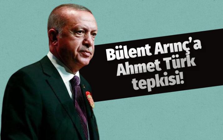 Cumhurbaşkanı Erdoğan'dan Arınç'a Ahmet Türk tepkisi!