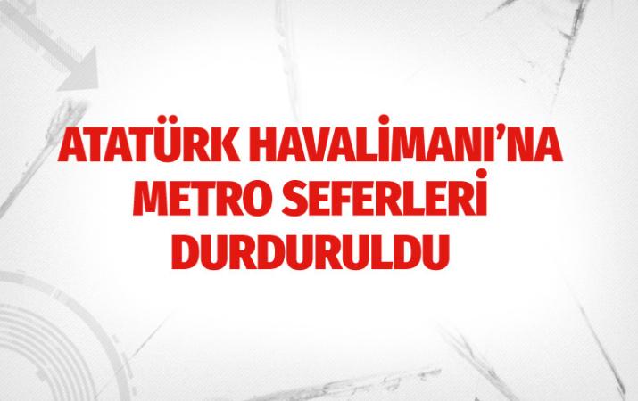 İBB açıkladı! Atatürk Havalimanı'na metro seferleri durduruldu