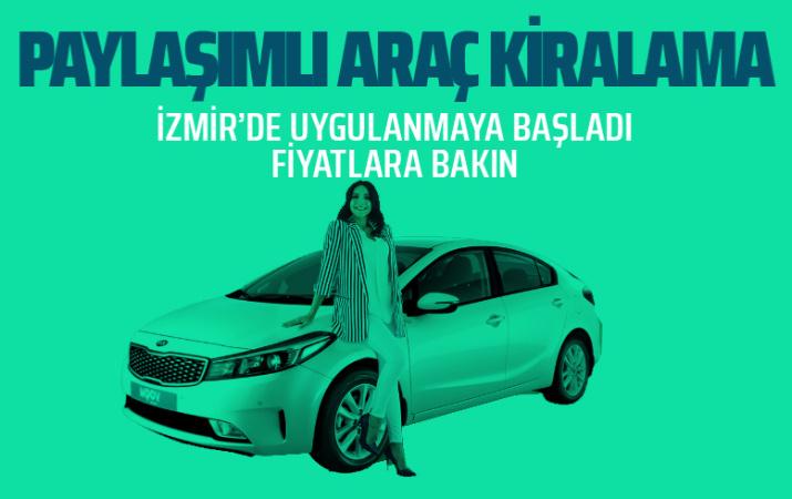 İzmir'de paylaşımlı araç kiralaması başladı! Fiyatlara bakın