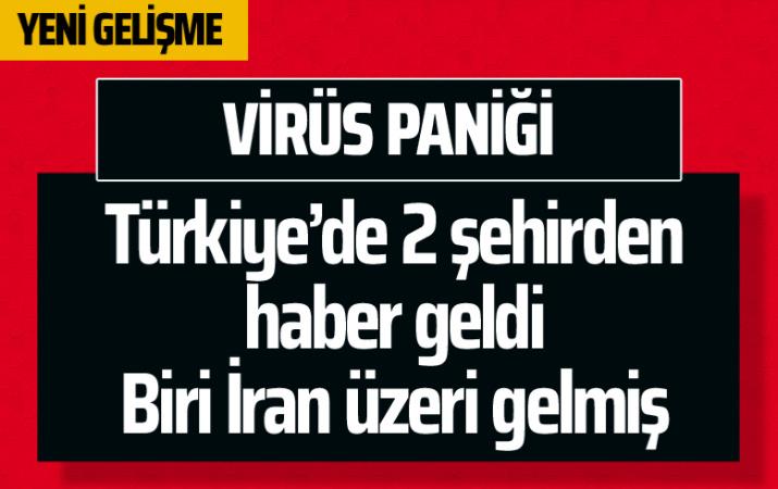 Kütahya ve Hatay'da korona virüs paniği! Biri İran üzerinden gelmiş