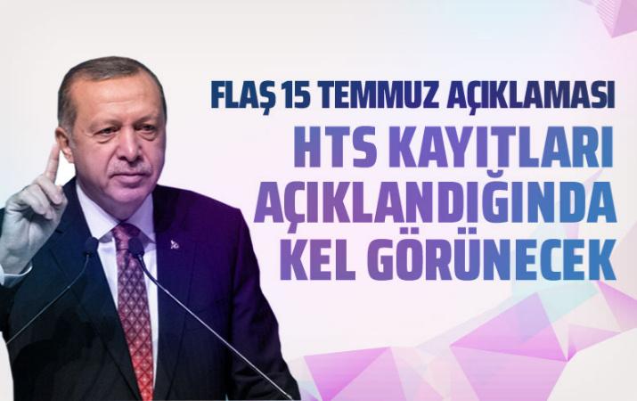 Erdoğan'dan flaş 15 Temmuz açıklaması: Bu kayıtlar ortaya döküldüğünde çok farklı hava esecek