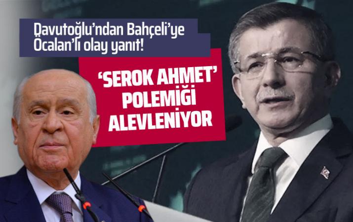 Devlet Bahçeli'nin 'Serok Ahmet' sözlerine Davutoğlu'ndan olay yanıt