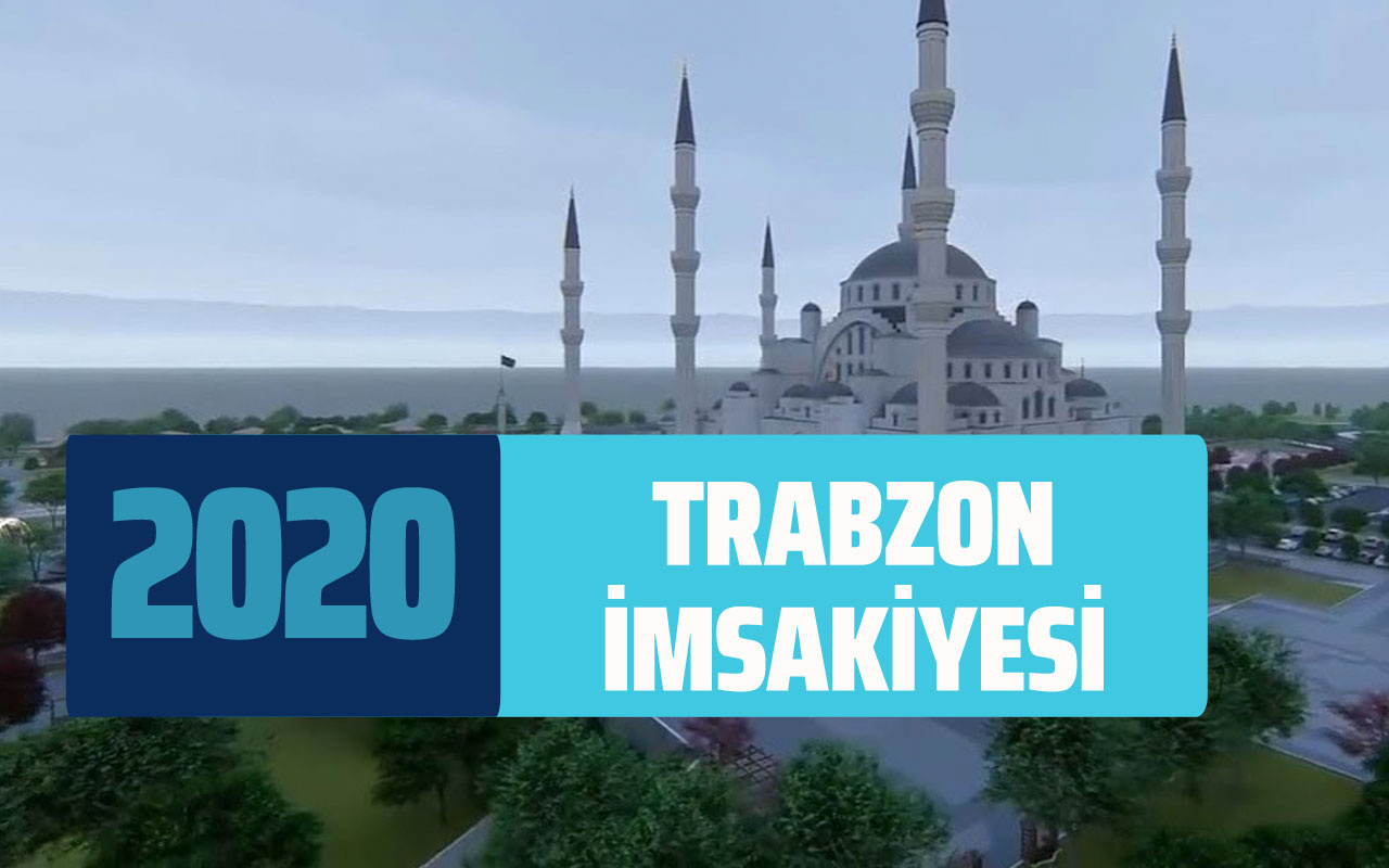 Trabzon imsakiye sahur vakti! Trabzon ramazan takvimi imsak iftar saatleri