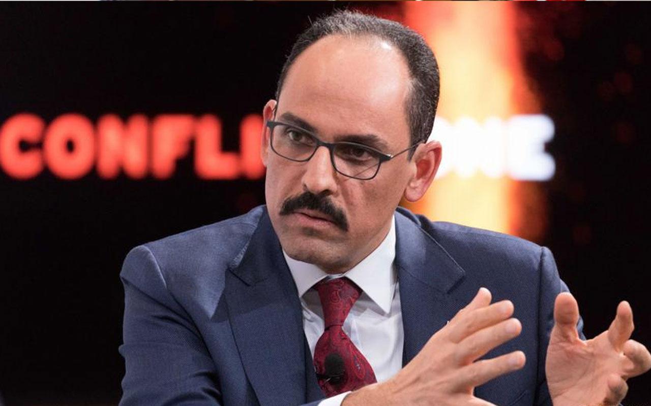 Cumhurbaşkanlığı Sözcüsü İbrahim Kalın'dan kritik açıklamalar
