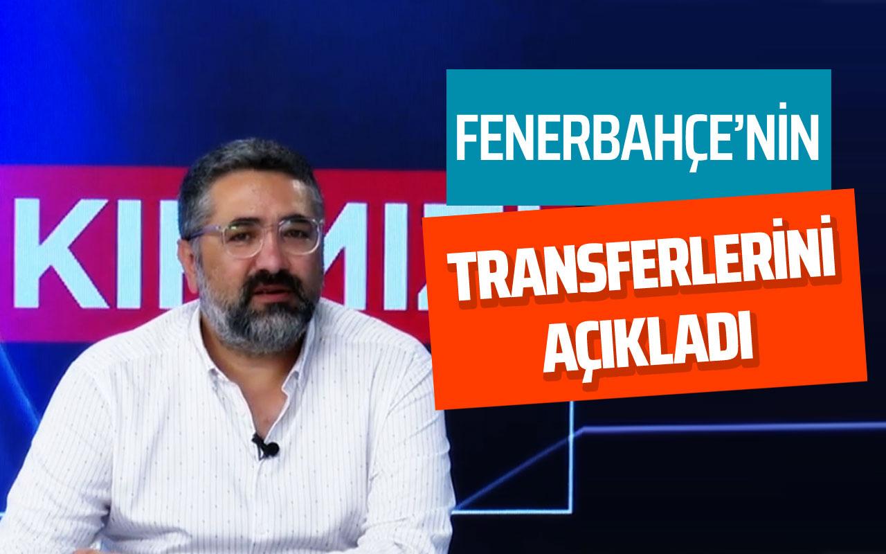 Serdar Ali Çelikler Fenerbahçe'nin 5 transferini açıkladı