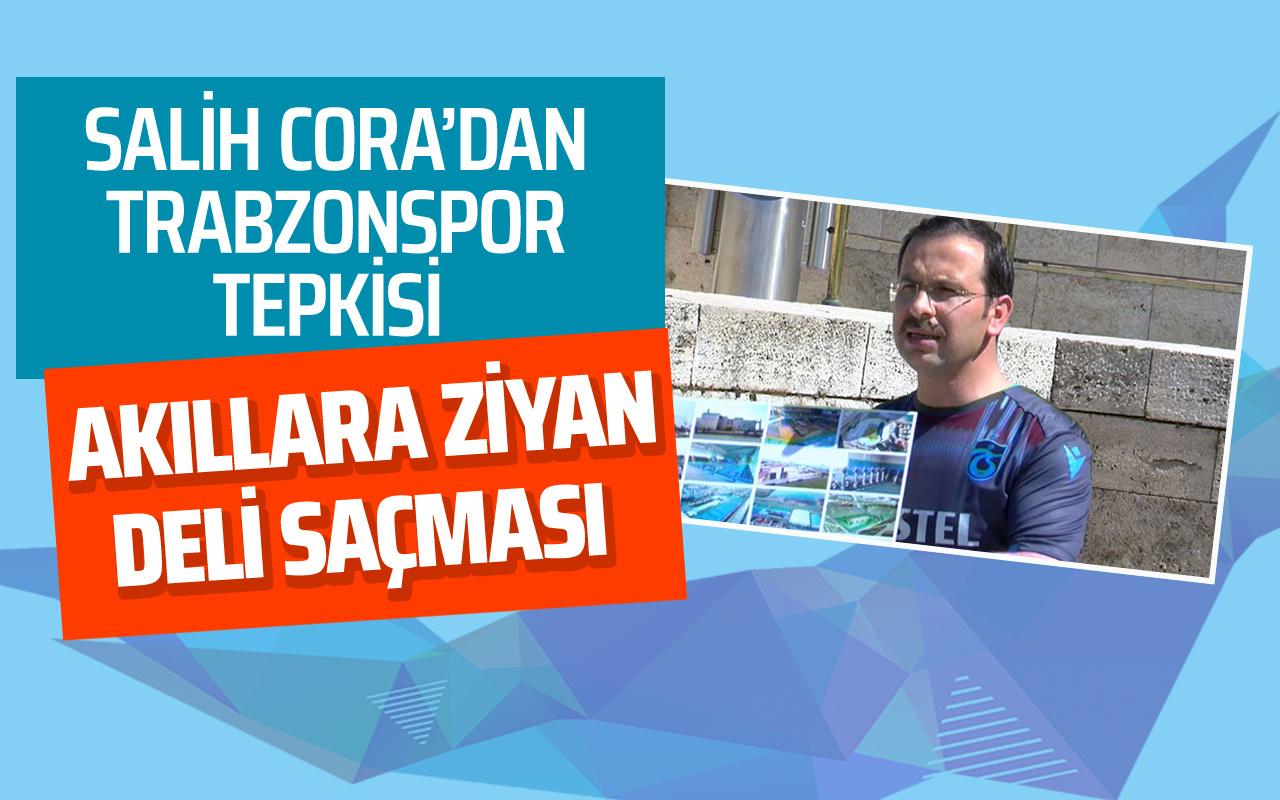 Salih Cora'dan Trabzonspor tepkisi! Akıllara zarar deli saçması...