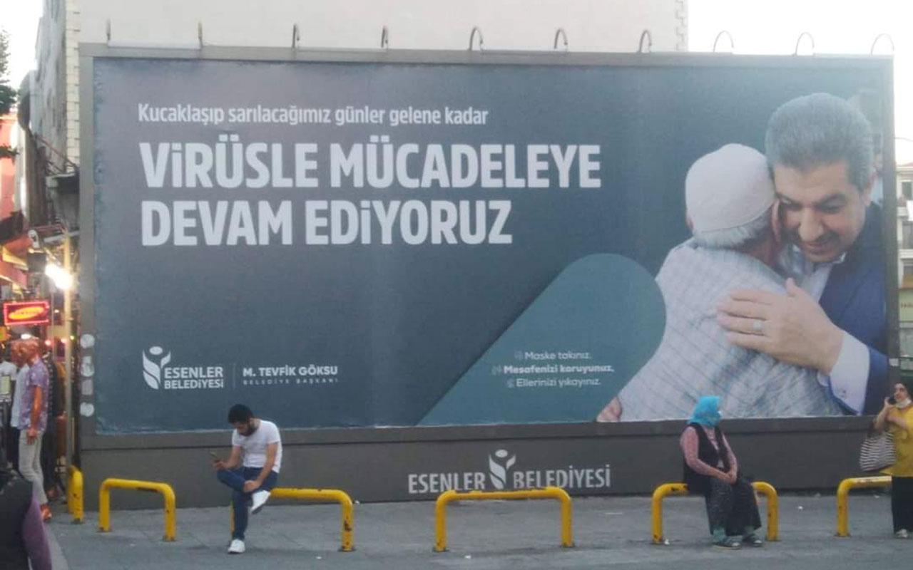 Esenler Belediyesi'nden olay koronavirüs afişi! Tüm önlemleri yerle bir eden bilbord