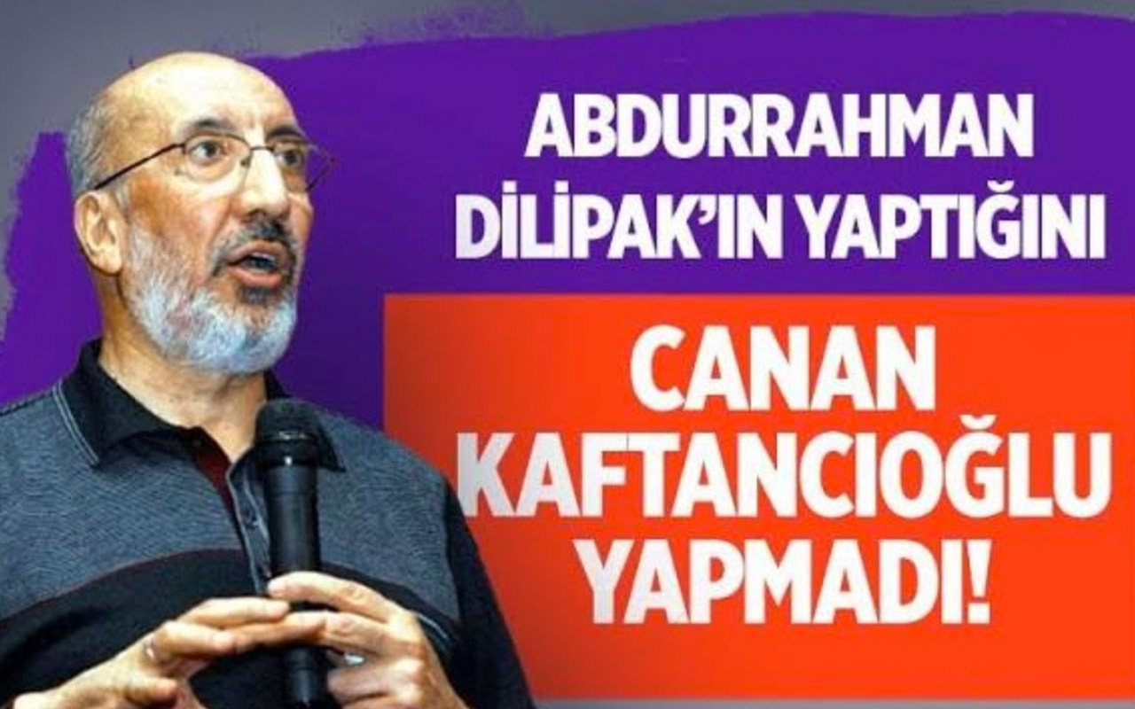 Abdurrahman Dilipak'ın yaptığını Canan Kaftancıoğlu bile yapmadı!
