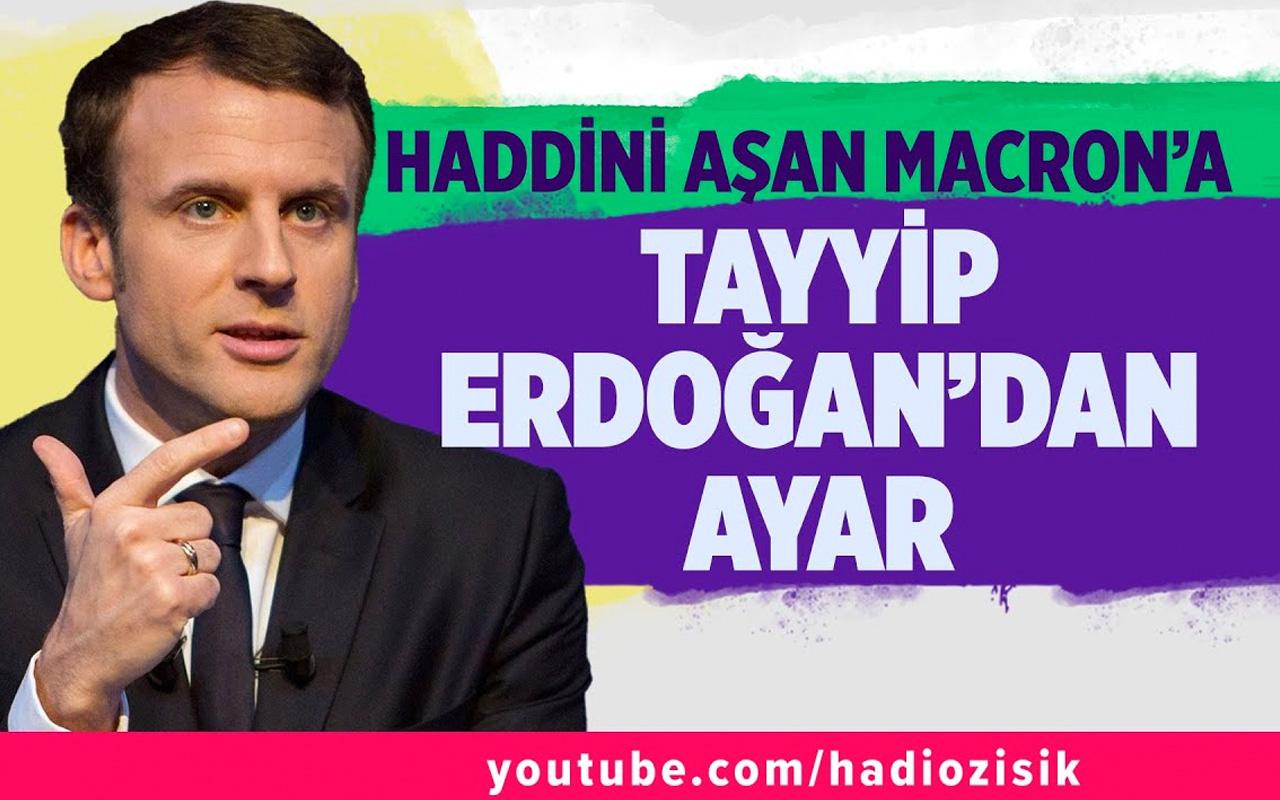 Haddini aşan Macron'a Tayyip Erdoğan'dan ayar!