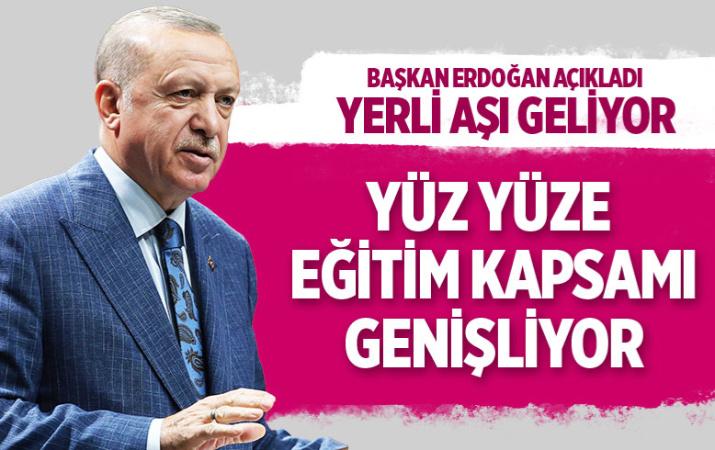 Cumhurbaşkanı Erdoğan açıkladı: Yüz yüze eğitimin kapsamı genişliyor
