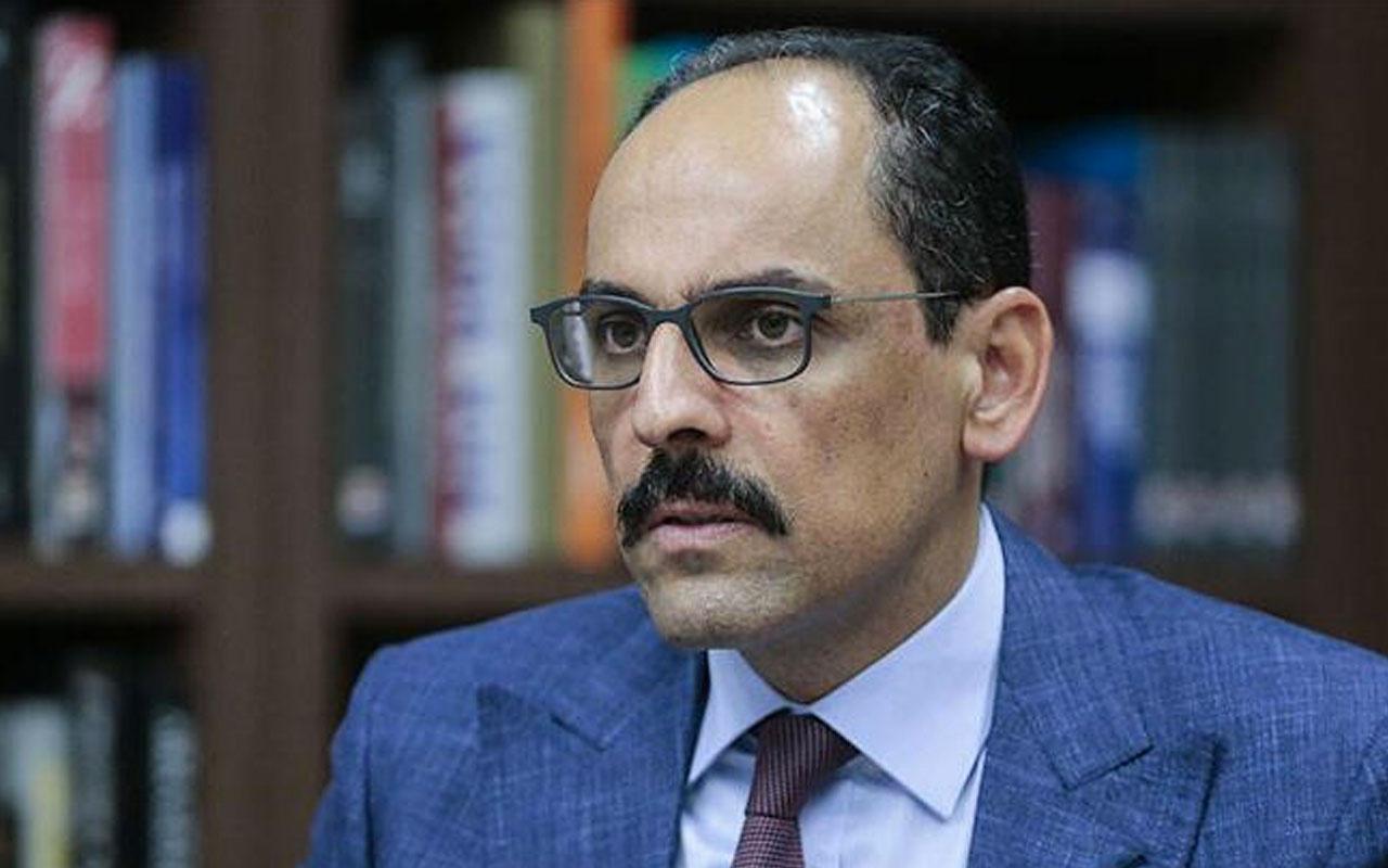 İbrahim Kalın'dan AB'ye sert HDP tepkisi PKK lobisiyle başınızı belaya mı sokar?