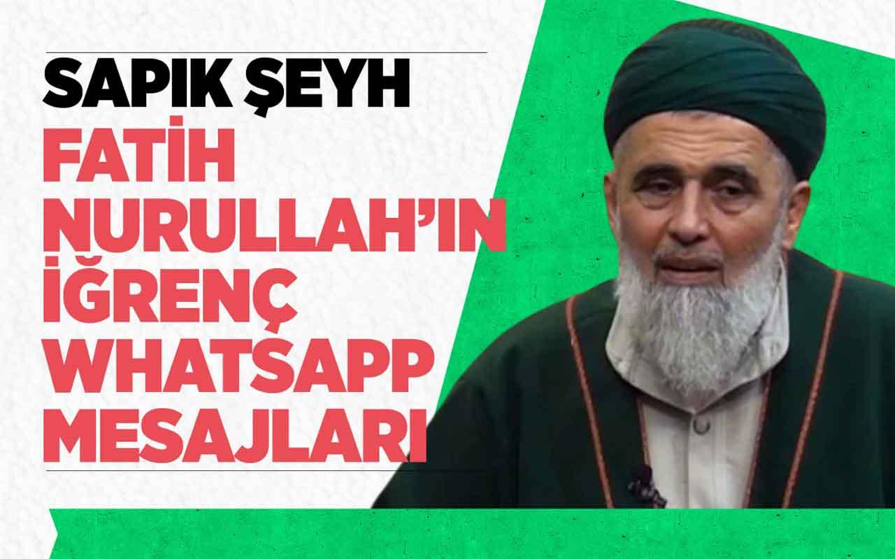 Sapık şeyh Fatih Nurullah'ın iğrenç WhatsApp mesajları ortaya çıktı
