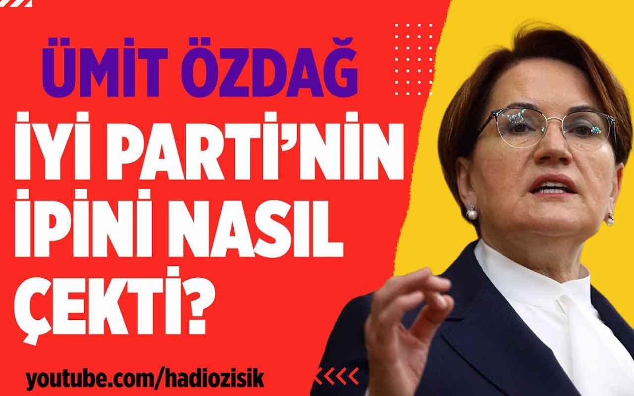 Ümit Özdağ İYİ Parti'nin ipini nasıl çekti?