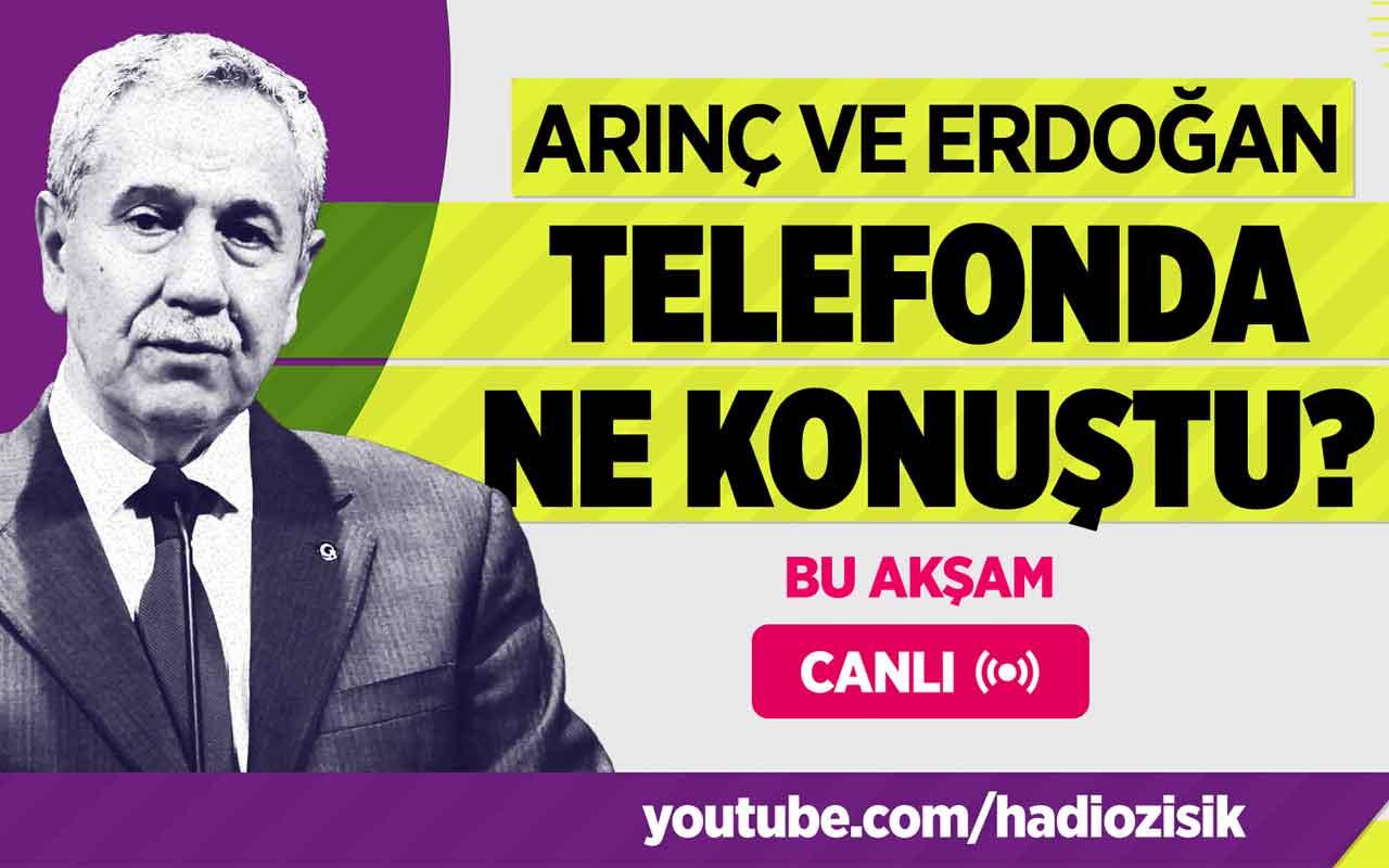 Bülent Arınç ve Cumhurbaşkanı Erdoğan telefonda ne konuştu?