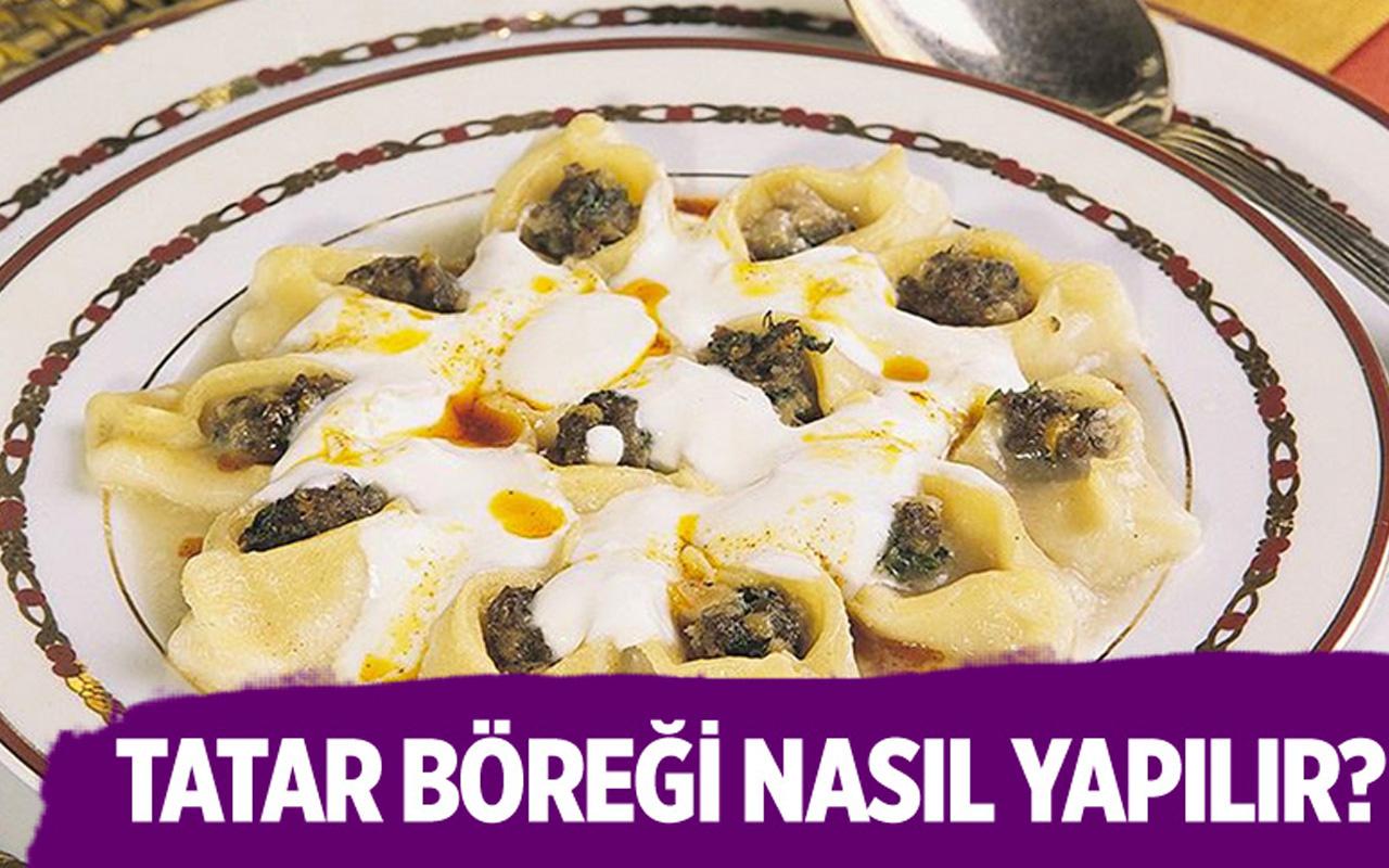 Tatar böreği nasıl yapılır malzemeleri nelerdir?