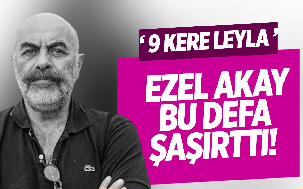 Ezel Akay filmi ''9 kere leyla'' topa tutuldu