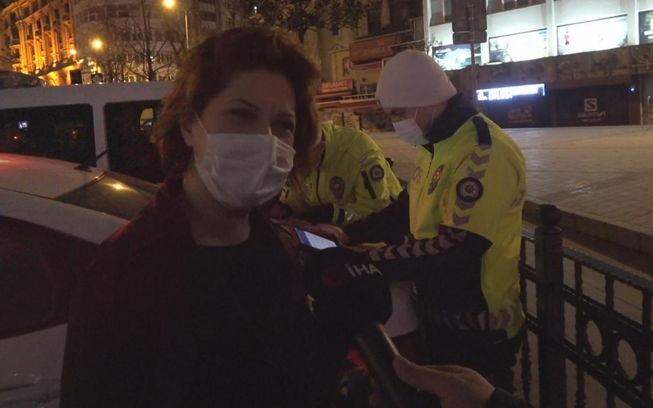Beyoğlu'nda kısıtlamada sokağa çıkan kadının savunması: Uyumuş kalmışım