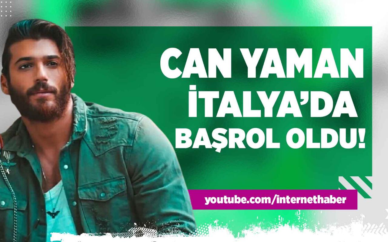 Can Yaman İtalya'da başrol oldu!