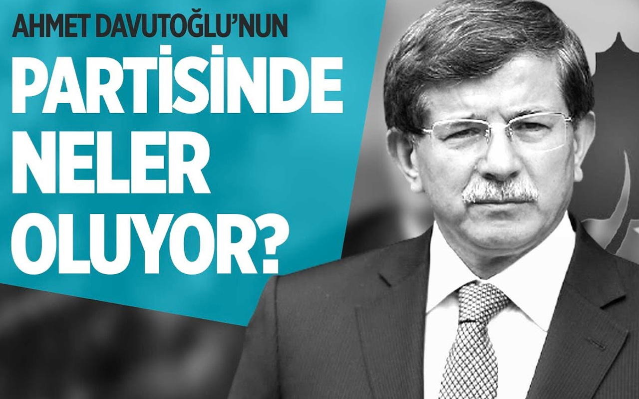 Ahmet Davutoğlu'nun partisinde neler oluyor?