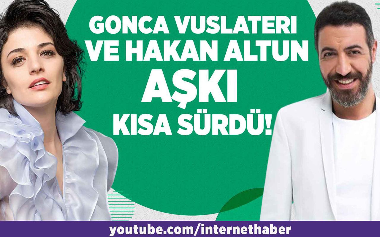 Gonca Vuslateri ve Hakan Altun aşkı kısa sürdü!