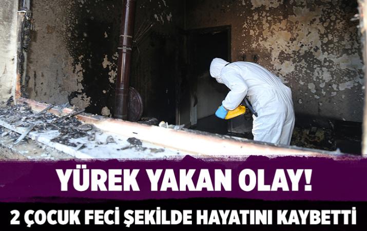 Gaziantep'te çıkan yangında 2 çocuk hayatını kaybetti