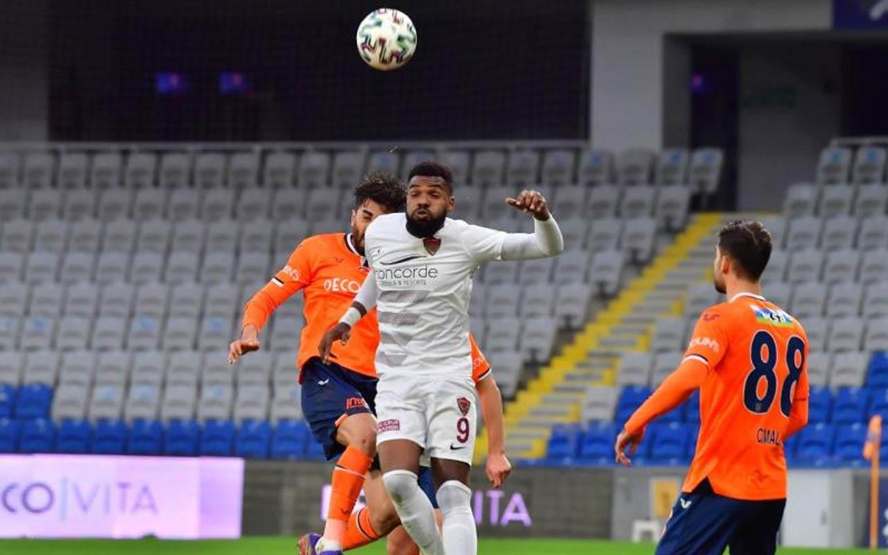 Başakşehir Hatayspor'a kaybetti Boupendza harekatı başlattı!