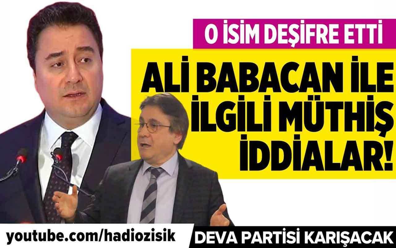 Deva Partisi Lideri Ali Babacan ile ilgili müthiş iddialar!