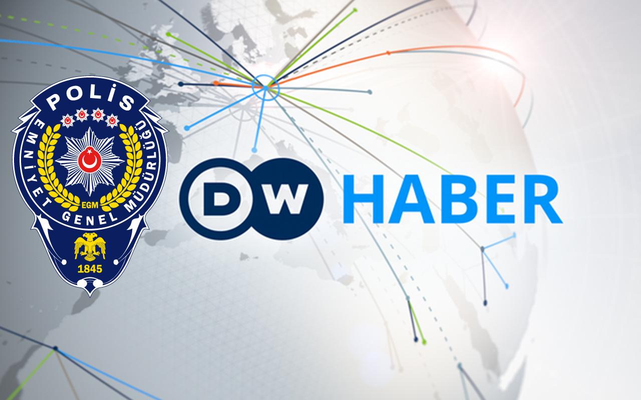 Alman medyası Deutsche Welle'nin o haberine emniyetten yalanlama geldi