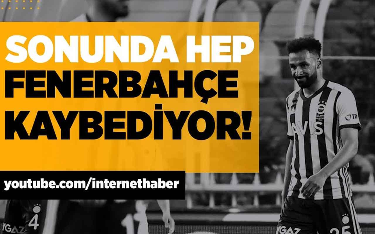 Sonunda hep Fenerbahçe kaybediyor!
