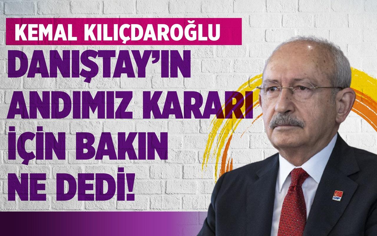 Kemal Kılıçdaroğlu Danıştay'ın andımız kararı için bakın ne dedi!