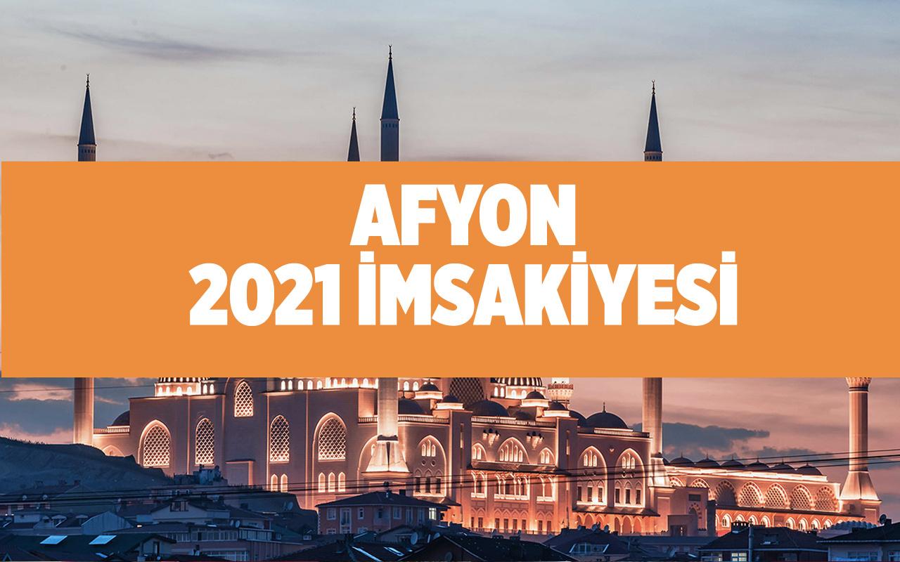 Afyon 2021 imsakiye tablosu Diyanet Afyon'da iftar kaçta?