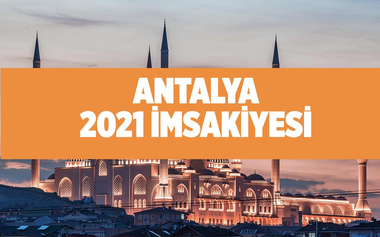 Antalya sahur saati imsak vakti Antalya 2021 ramazan imsakiyesi