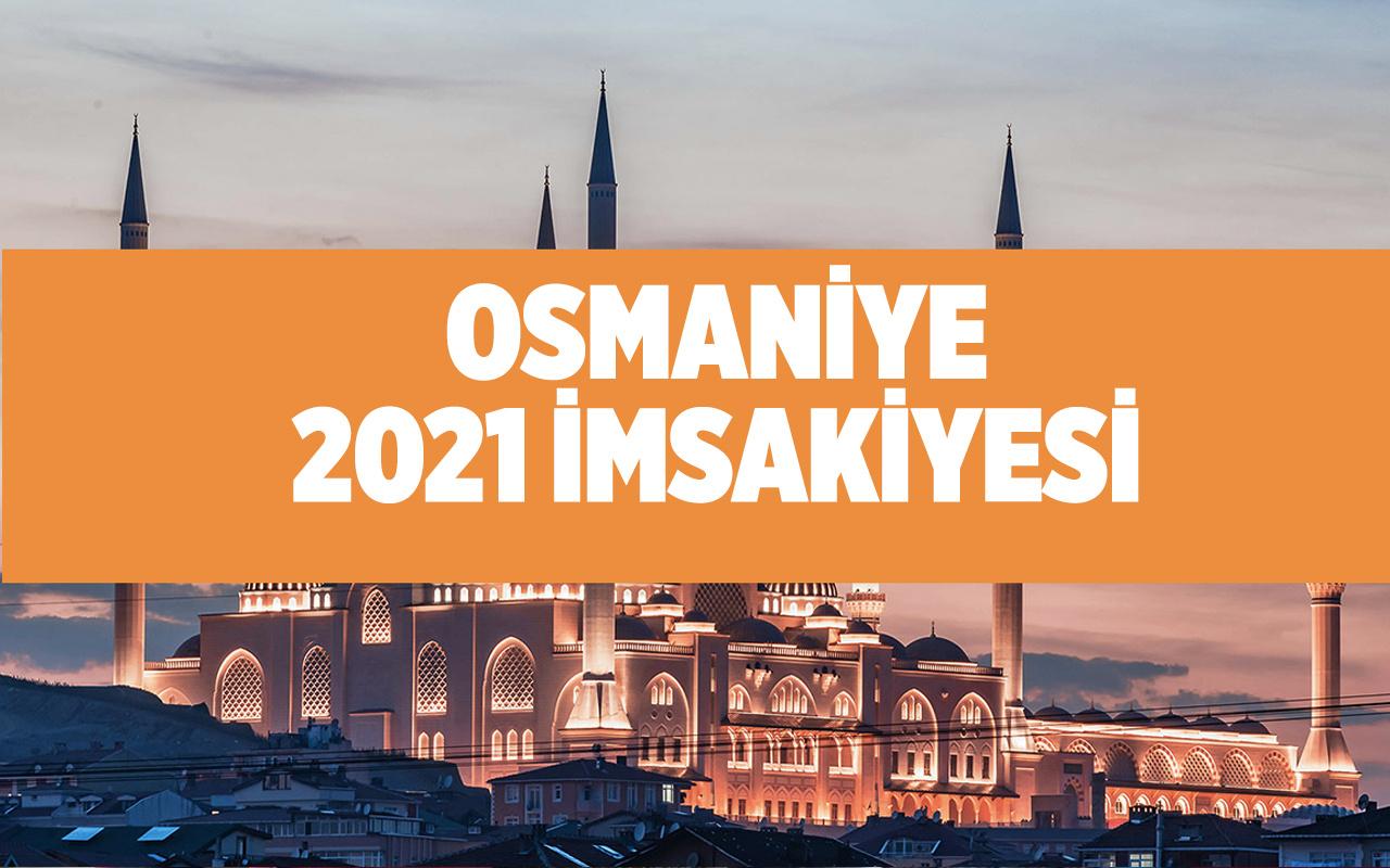 Osmaniye sahur vakti 2021 Diyanet Osmaniye iftar vakti imsakiye tablosu