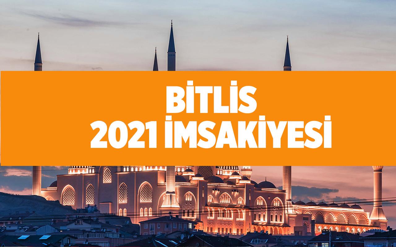 Bitlis sahur ezanı kaçta okunuyor 2021 imsakiye