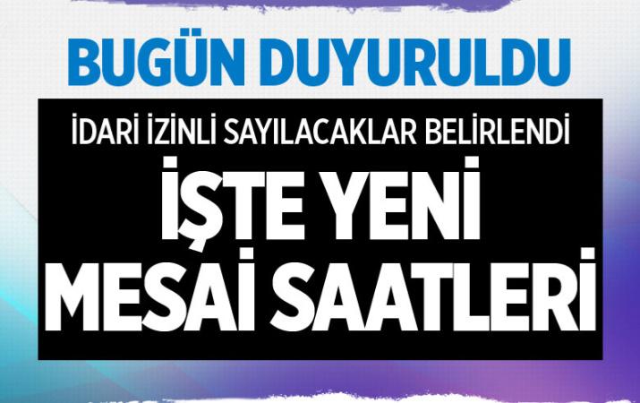 Ankara'da memurların yeni mesai saatleri! Ankara Valiliği izinli olanları duyurdu!