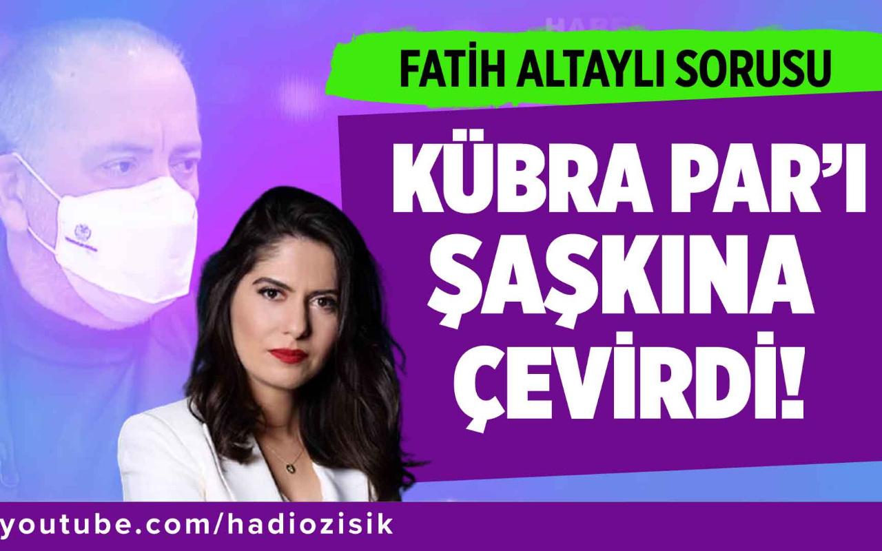 Fatih Altaylı sorusu Kübra Par'ı şaşkına çevirdi!