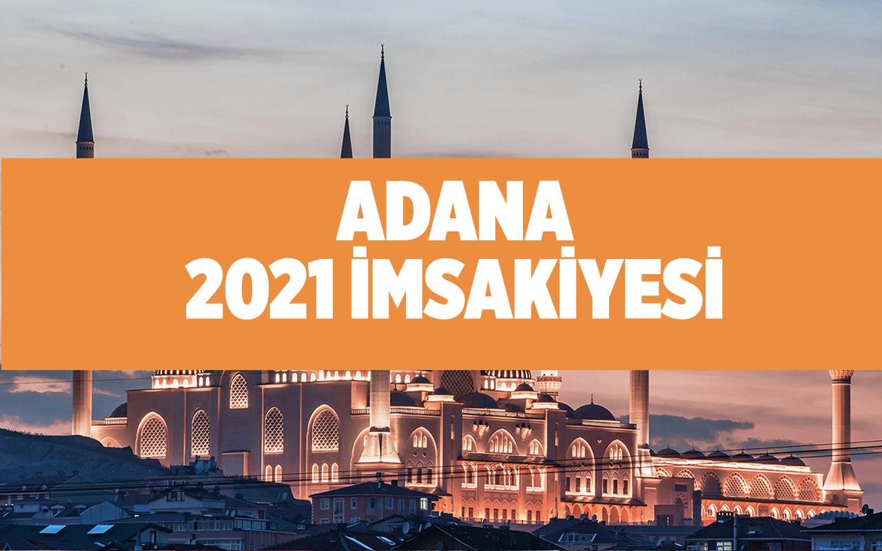 Adana'da iftar bugün saat kaçta 2021 Diyanet Adana imsakiyesi