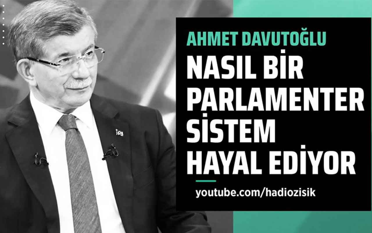 Ahmet Davutoğlu nasıl bir parlamenter sistem hayal ediyor?