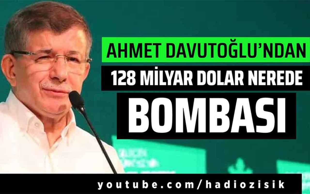Ahmet Davutoğlu'ndan bomba '128 milyar dolar nerede' çıkışı!