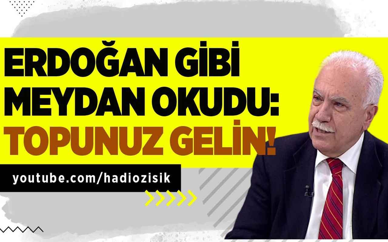 """Doğu Perinçek, Erdoğan gibi meydan okudu: """"Topunuz gelin!"""""""