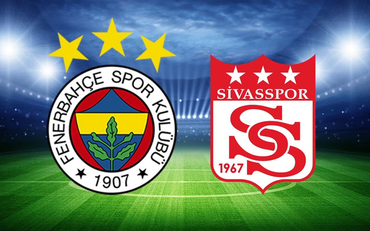 Fenerbahçe-Sivasspor Süper Lig maçı (CANLI YAYIN)