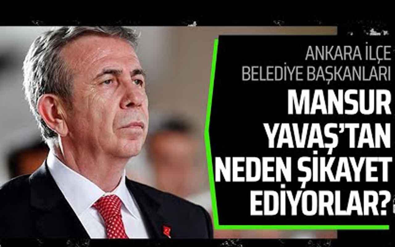 Ankara İlçe Belediye Başkanları Mansur Yavaş'tan şikayetçi!