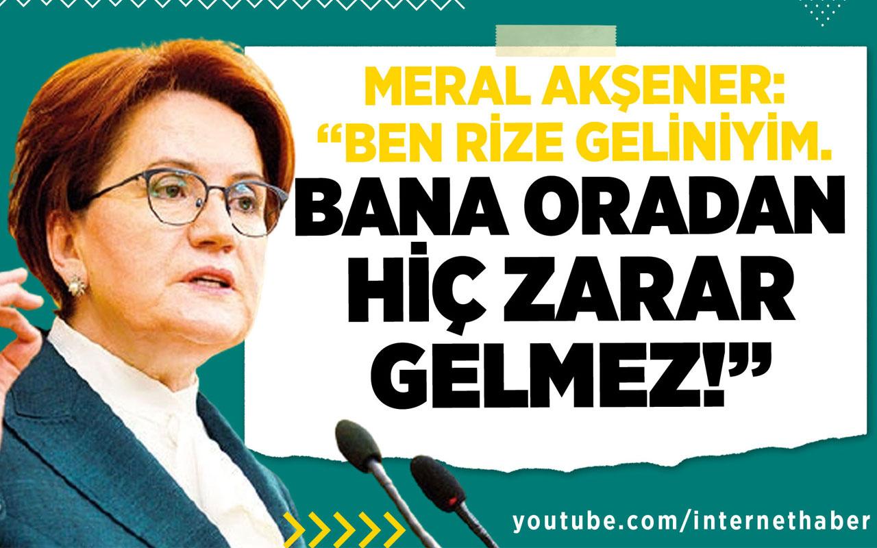 """Meral Akşener: """"Ben Rize geliniyim. Bana oradan hiç zarar gelmez!"""""""