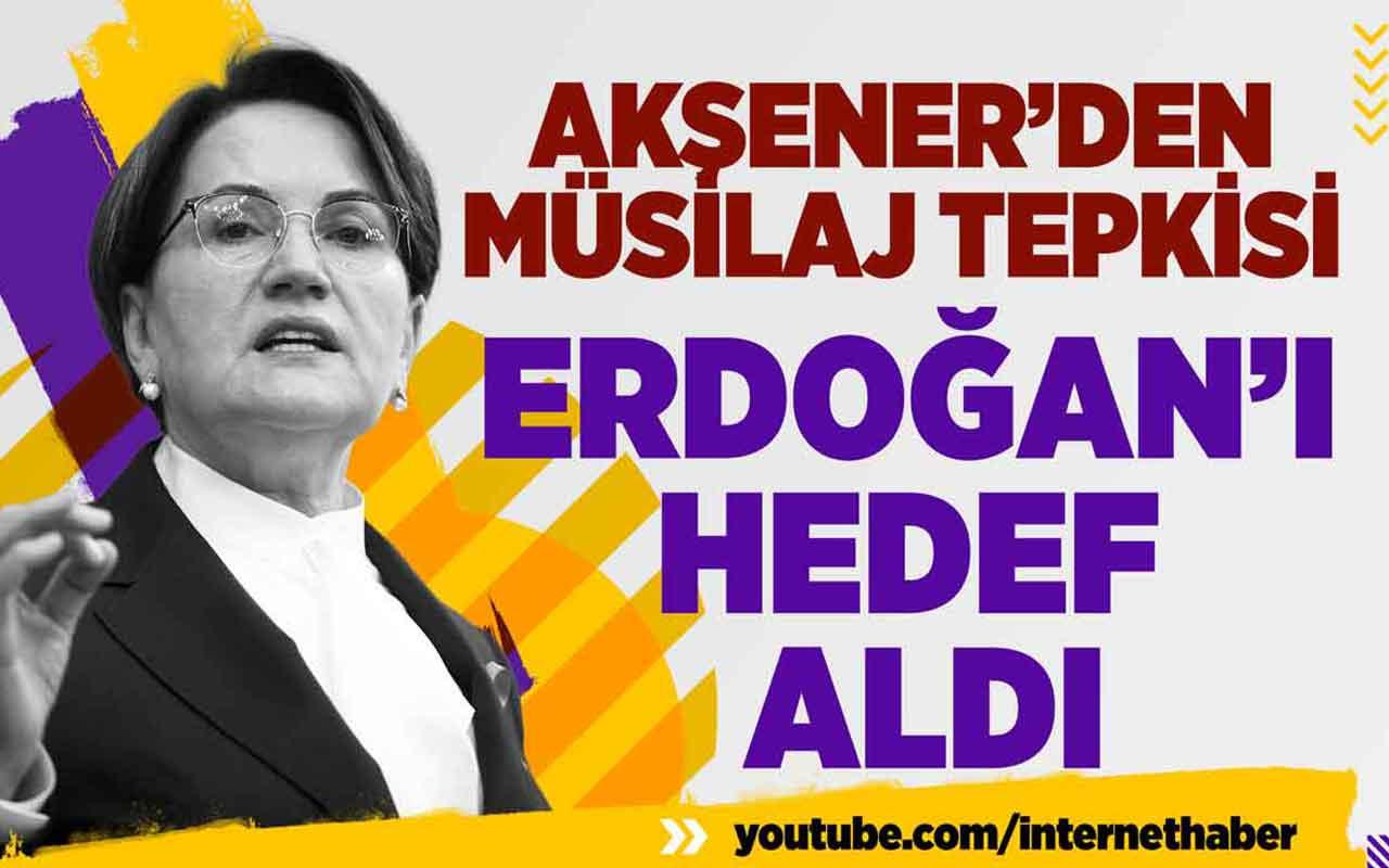 Akşener'den müsilaj tepkisi! Erdoğan'ı hedef aldı