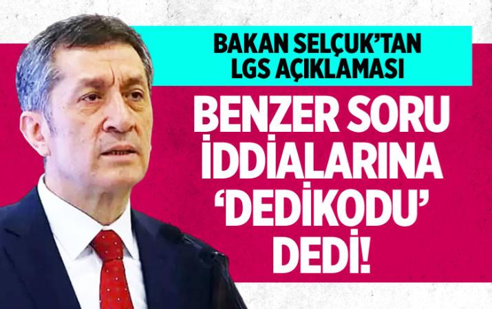 Bakan Ziya Selçuk'tan kritik LGS açıklaması!