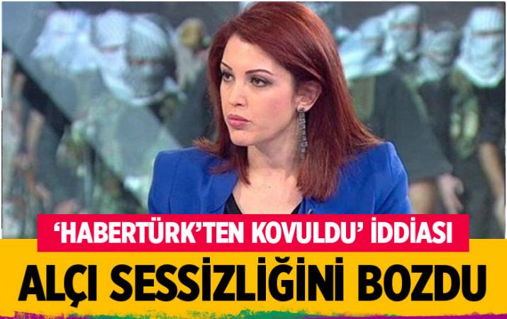 Nagehan Alçı'dan 'Habertürk'ten kovuldu' iddiasına yanıt